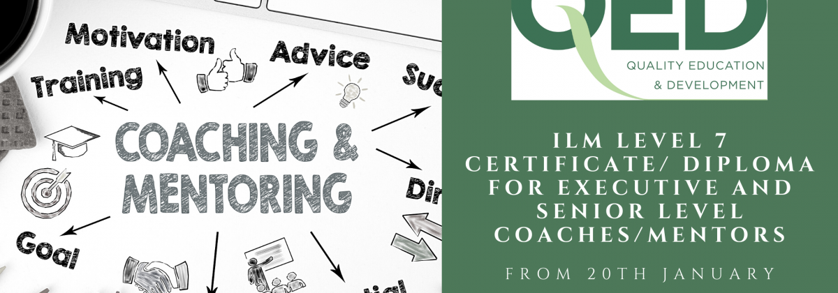 PROGRAMME FOR 2021 – ILM Level 7 Certificate/ Diploma for Executive and Senior level Coaches/Mentors